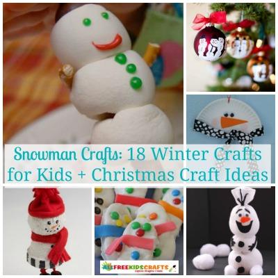 Snowman Crafts 18 Winter Crafts For Kids Christmas Craft Ideas