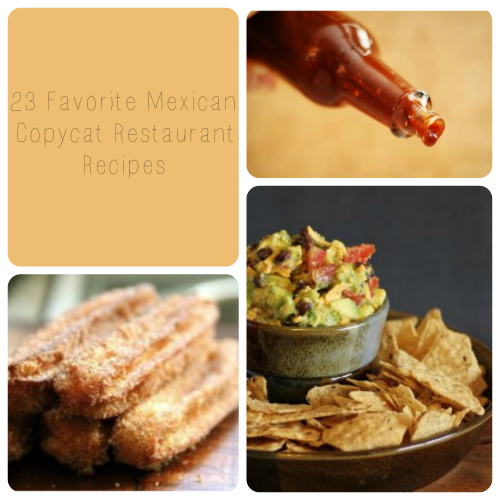 23 Favorite Mexican Copycat Restaurant Recipes