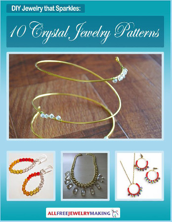 DIY Jewelry that Sparkles: 10 Crystal Jewelry Patterns