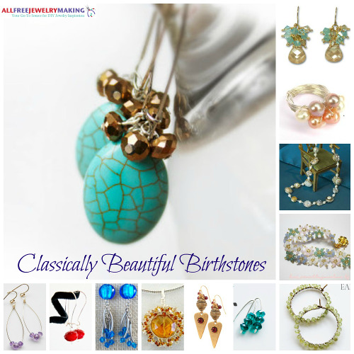 Classically Beautiful Birthstones: 12 Stunning DIY Jewelry Ideas