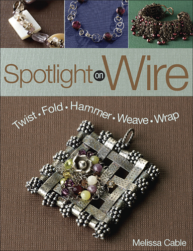 Spotlight on Wire by Melissa Cable