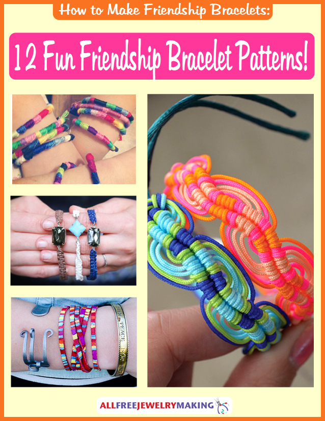 How to Make Friendship Bracelets: 12 Fun Friendship Bracelet Patterns! eBook