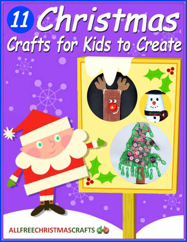 Free Christmas Card Ideas For Children To Make Part - 33: 11 Christmas Crafts For Kids To Create Free EBook |  AllFreeChristmasCrafts.com