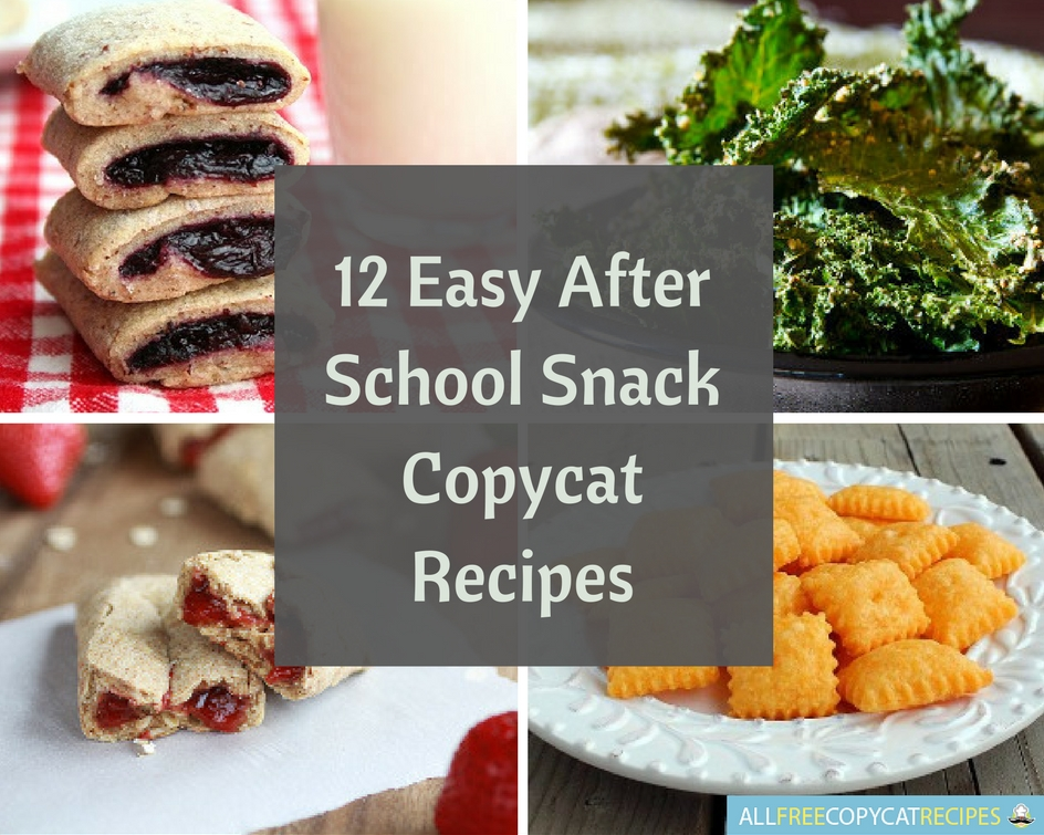12 Easy After School Snack Copycat Recipes