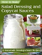 Salad Dressing and Copycat Sauces eBook