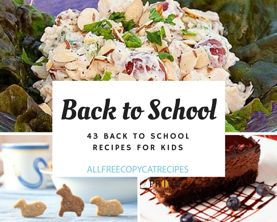 Summer's Over, It's Back to School: 43 Back to School Recipes for Kids