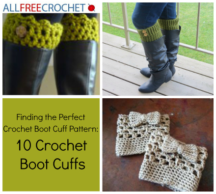 Finding the Perfect Crochet Boot Cuff Pattern: 9 Crochet Boot Cuffs ...