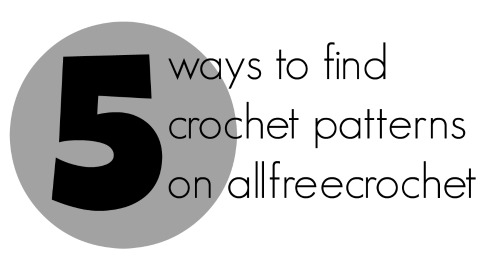 5 Ways To Find Crochet Patterns On Allfreecrochet Allfreecrochet