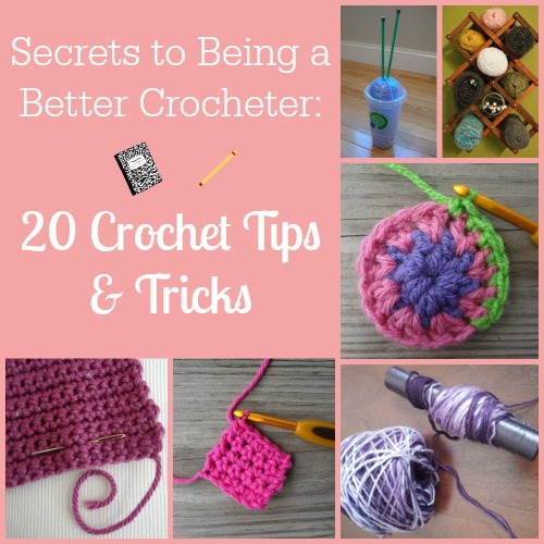 20 Crochet Tips and Tricks