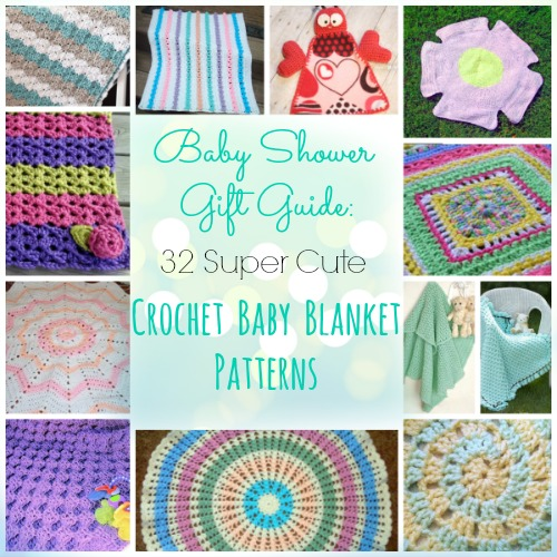 Baby Shower Gift Guide: 32 Super Cute Crochet Baby Blanket Patterns ...
