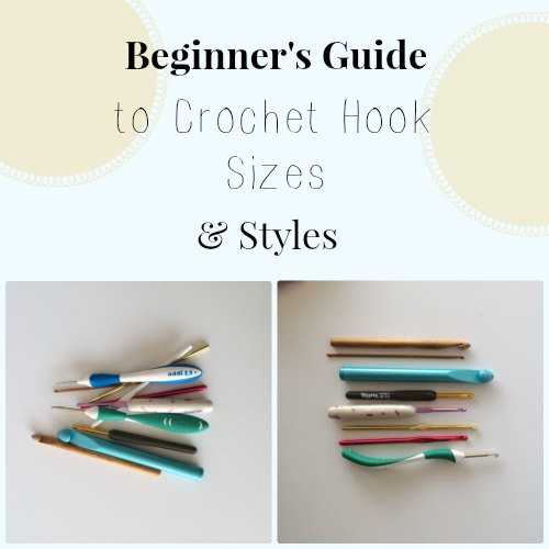 Beginners Guide To Crochet Hook Sizes And Styles
