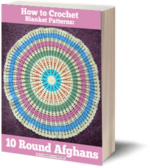 How to Crochet Blanket Patterns: 10 Round Afghans free eBook