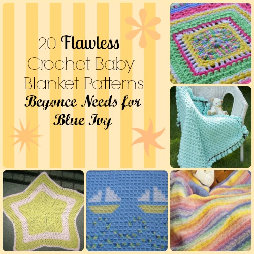 20 Flawless Crochet Baby Blanket Patterns Beyonce Needs for Blue Ivy