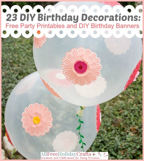 23 DIY Birthday Decorations: Free Party Printables and DIY Birthday Banners