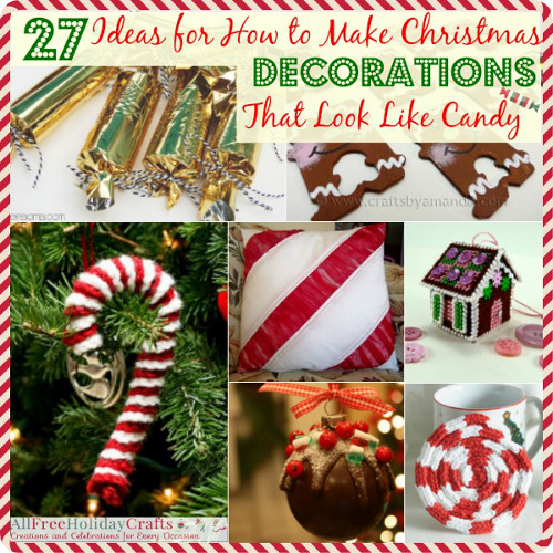 27 Ideas for How to Make Christmas Decorations That Look Like Candy