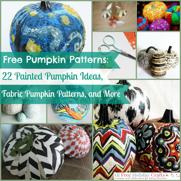 Free Pumpkin Patterns: 22 Painted Pumpkin Ideas, Fabric
