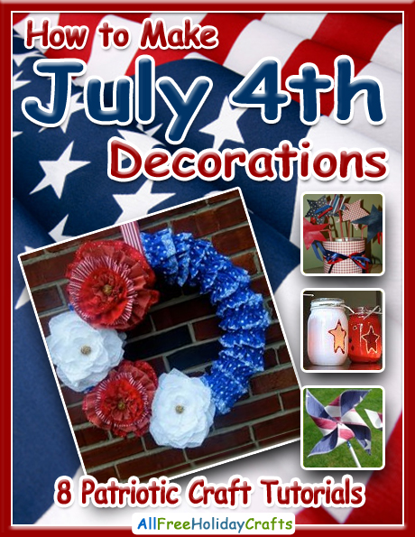 How to Make July 4th Decorations eBook