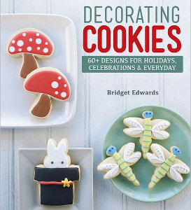 Decorating Cookies: 60 Designs for Holidays Celebrations & Everyday