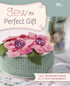 Sew the Perfect Gift: 25 Handmade Projects from Top Designers