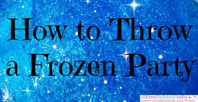 How To Throw A Frozen Inspired Party