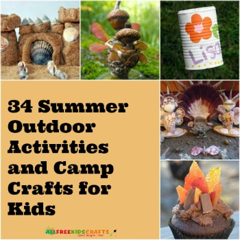 34 Summer Outdoor Activities And Camp Crafts For Kids