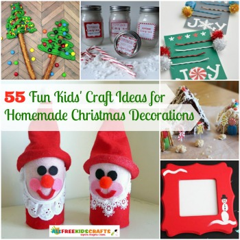 55 Fun Kids' Craft Ideas for Homemade Christmas Decorations