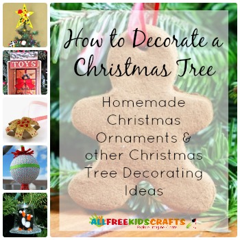 How to Decorate a Christmas Tree: 17 Homemade Christmas Ornaments and other Christmas Tree Decorating Ideas