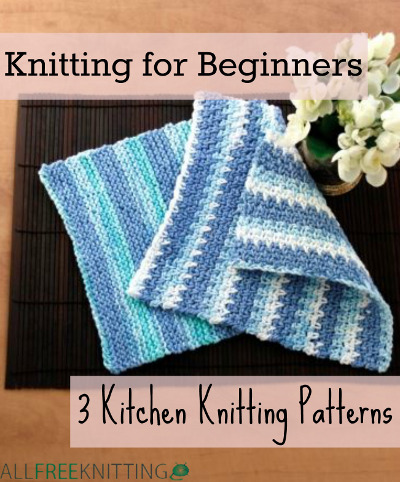 Knitting for Beginners: 3 Kitchen Knitting Patterns