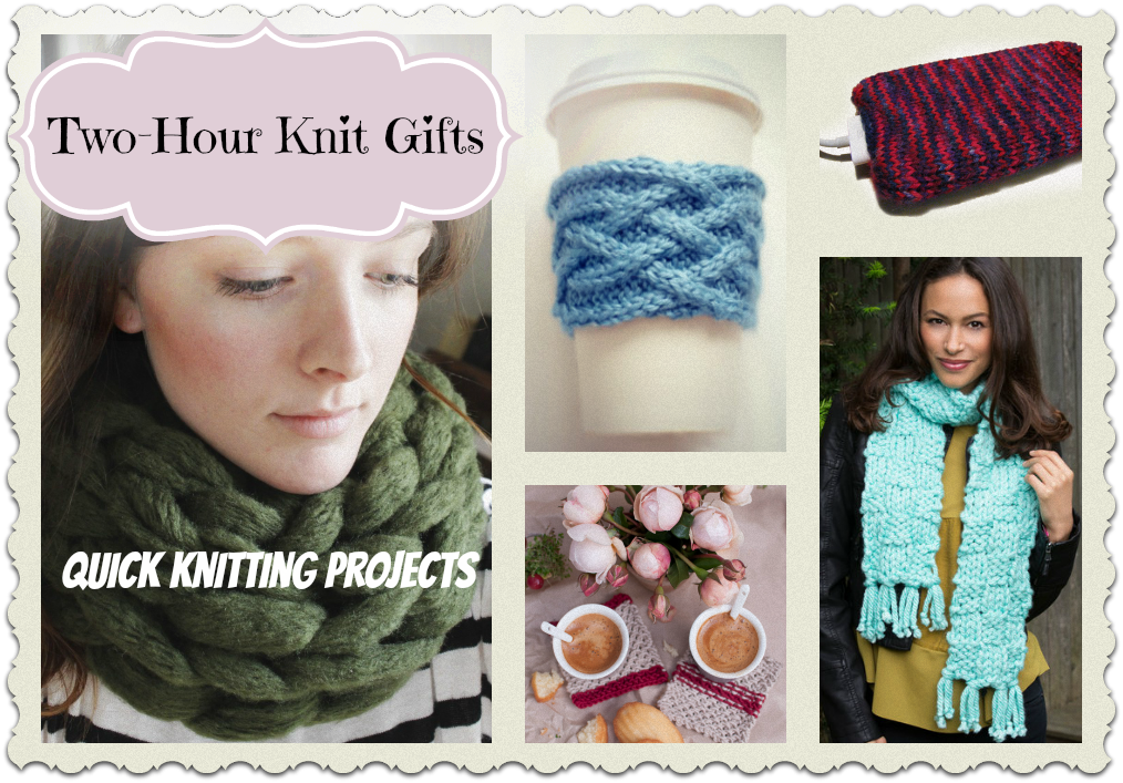 Two-Hour Knit Gifts: Quick Knitting Projects