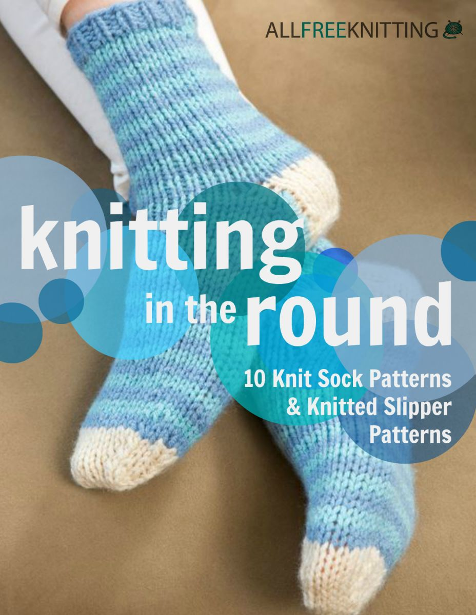 Knitting in the round 10 knit sock patterns and knitted slipper knitting in the round 10 knit sock patterns and knitted slipper patterns allfreeknitting bankloansurffo Image collections