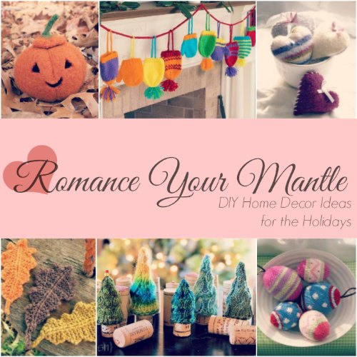 Romance Your Mantle: 23 DIY Home Decor Ideas for the Holidays
