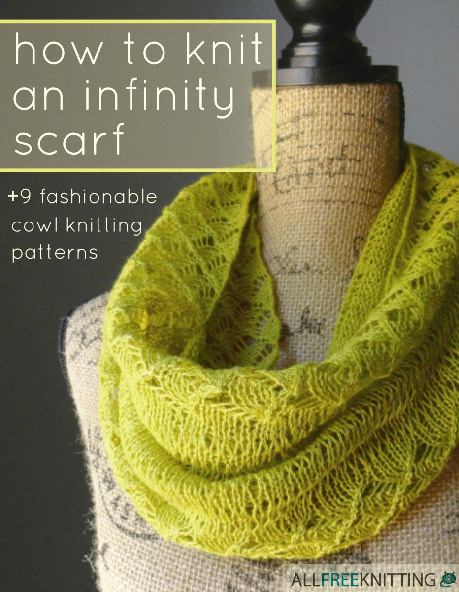 Free Knitting Patterns For Women s Cowls : How to Knit an Infinity Scarf + 9 Fashionable Cowl Knitting Patterns AllFre...