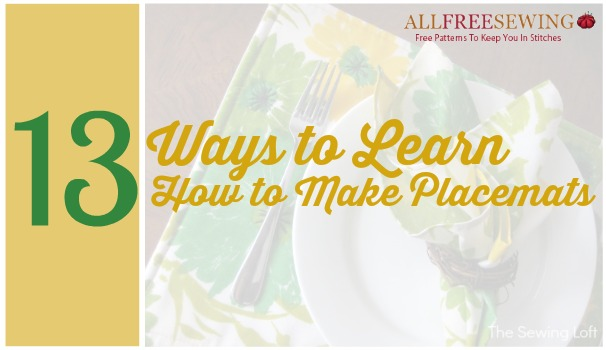 13 Ways to Learn How to Make Placemats.