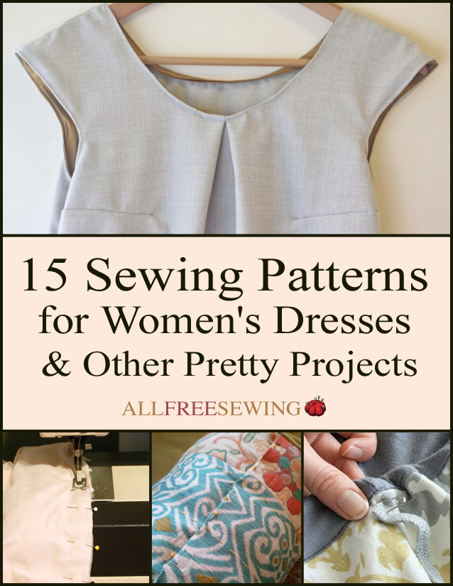 15 Sewing Patterns for Women\'s Dresses free eBook | AllFreeSewing.com