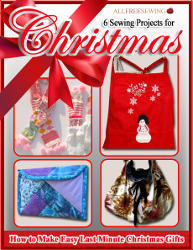6 Sewing Projects for Christmas: How to Make Easy Last Minute Christmas Gifts Free eBook