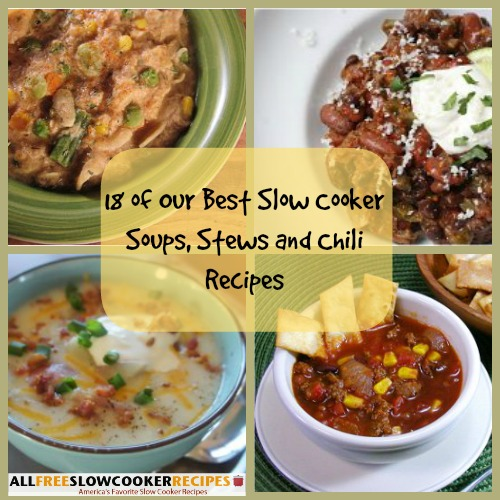 18 of Our Best Slow Cooker Soups, Stews and Chili Recipes