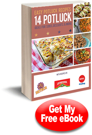 Easy Potluck Recipes: 14 Potluck Ideas For Sides, Desserts and More Free eCookbook
