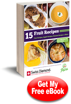 15 Fruit Recipes:  Pear Recipes, Apple Recipes, Banana Recipes & More from USA Pears and Swiss Diamond