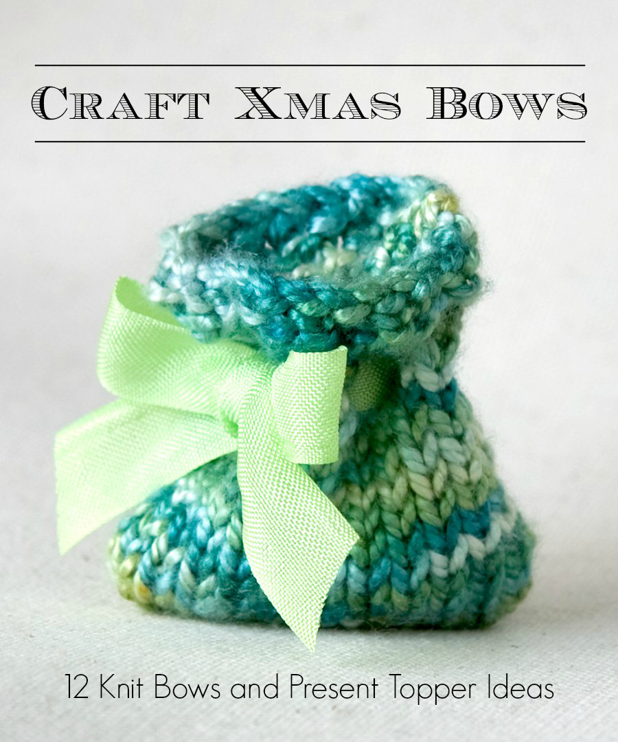 craft xmas bows 12 knit bows and present topper ideas