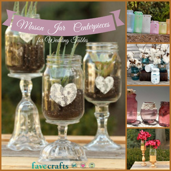 9 Mason Jar Centerpieces for Wedding Tables | FaveCrafts.com