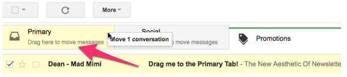 Drag your message from the Promotions tab to the Primary tab to receive our emails directly in your inbox!