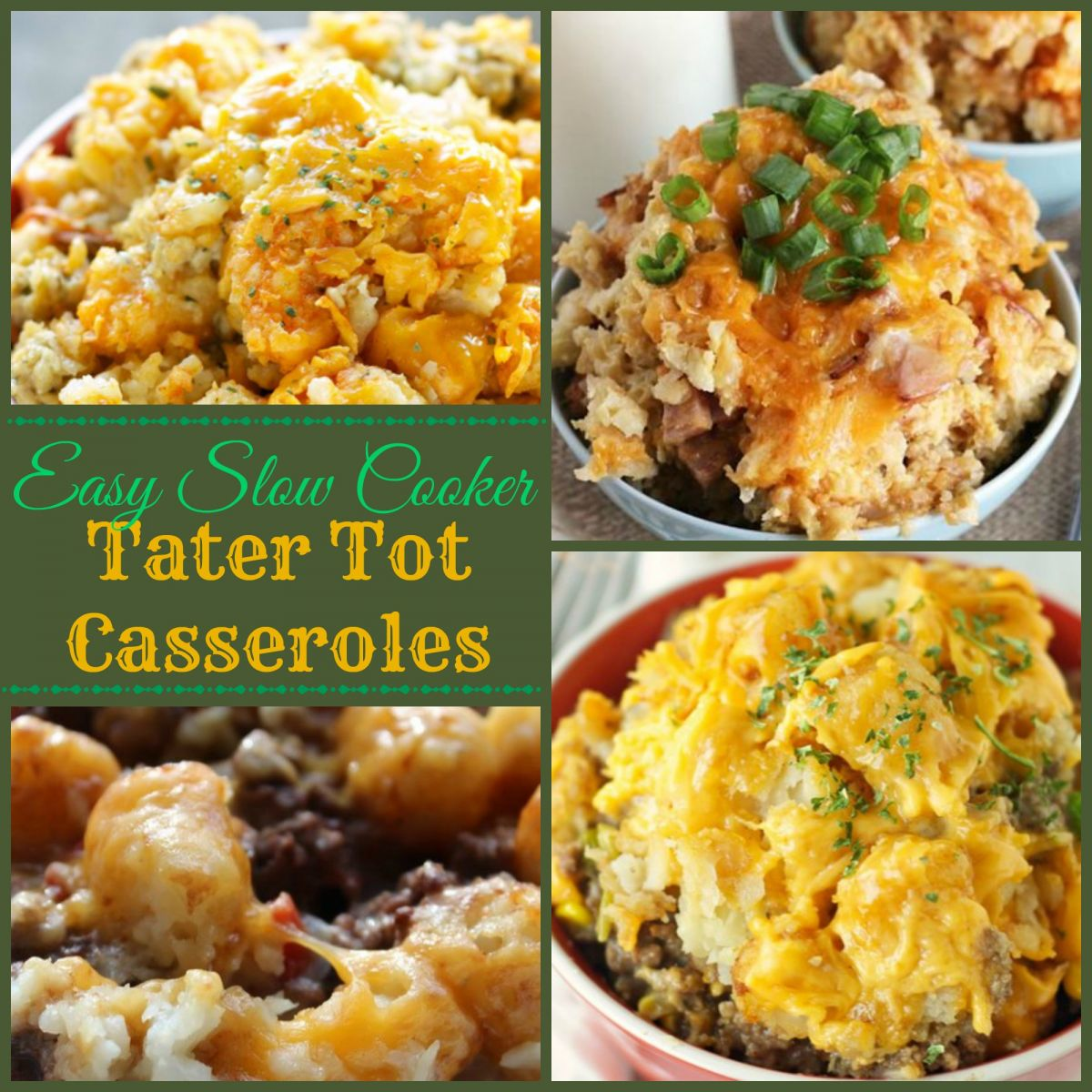 Easy Slow Cooker Tater Tot Casseroles