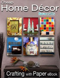 """Cheap Home Decor: Crafting with Paper"" eBook"