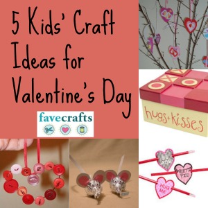 5 Kids' Craft Ideas for Valentine's Day