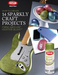 """How To Create 14 Sparkly Craft Projects Using Krylon Glitter Blast"" free eBook from Krylon"