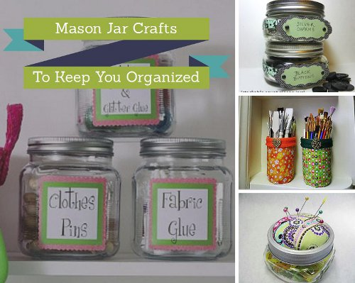 5 Mason Jar Crafts to Keep You Organized
