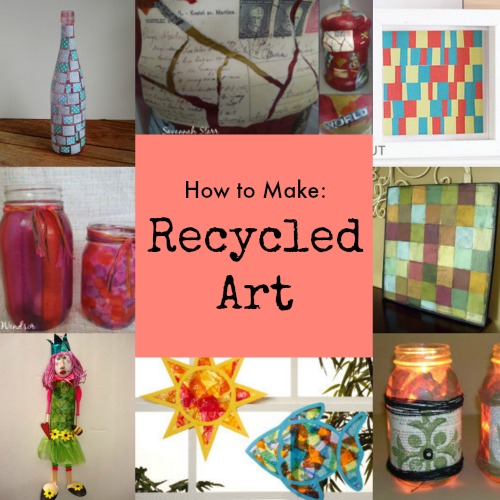 12 recycled art projects for everyone for Cool things to make out of recycled materials