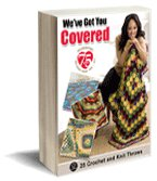 We've Got You Covered 25 Crochet and Knit Throws free ebook