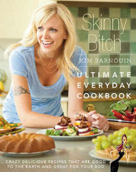 Skinny Bitch: Ultimate Everyday Cookbook review