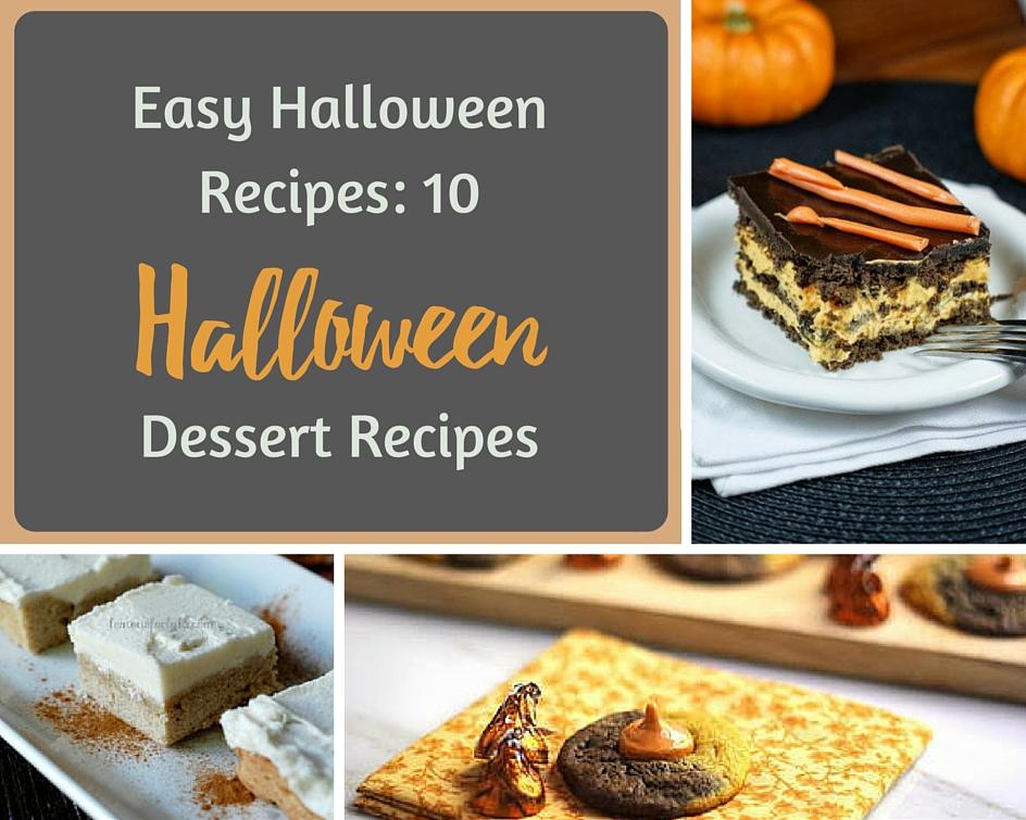 Easy halloween recipes 10 halloween dessert recipes for Easy holiday dessert recipes with pictures